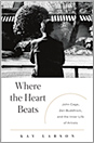 kay larson: where the heart beats: john cage, zen buddhism